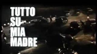 TUTTO SU MIA MADRE (1999) Regia Pedro Almodovar - Trailer Cinematografico