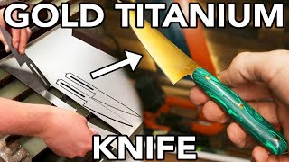 Handmade Gold Titanium Knife Part 1