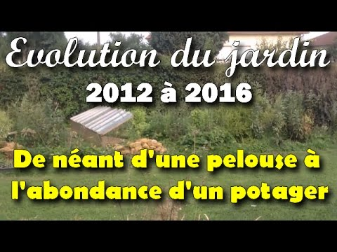 evolution du jardin de 2012 2016 de pelouse potager youtube. Black Bedroom Furniture Sets. Home Design Ideas