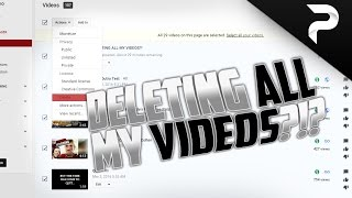 DELETING ALL MY VIDEOS?!