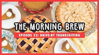 The Morning Brew: Episode 32 - Drive-By Thanksgiving