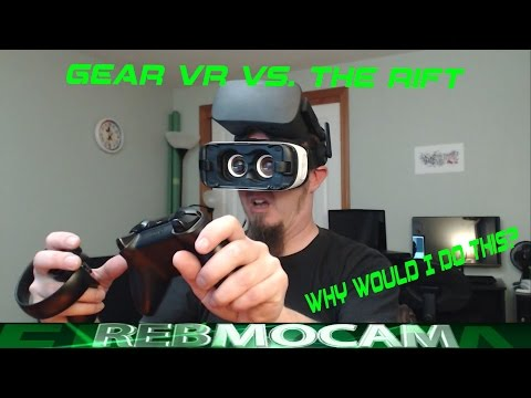 Samsung Gear VR or Oculus Rift - Comparing the two?