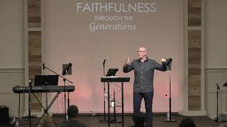 Faithfulness Through the Generations Part 1