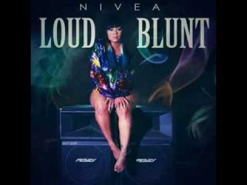 Nivea - Loud Blunt [Audio]
