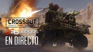 ¡Nos vamos a Crossout! Repartimos pólvora, gasolina y rueda quemada en directo