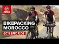 GCN Goes Bikepacking In The Atlas Mountains Morocco