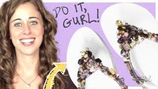 DIY Beaded Flip Flops! - Do It, Gurl