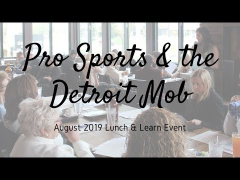 Pro Sports & the Detroit Mob – August 2019 Lunch & Learn Event