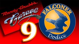 Randy Grubbs Garage 9: The Falconer Part 1