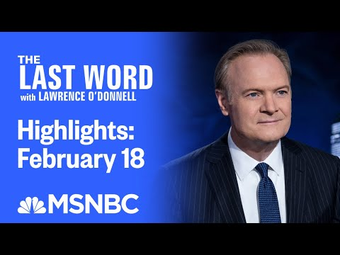 Watch The Last Word With Lawrence O'Donnell Highlights: February 18   MSNBC