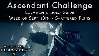 Ascendant Challenge - Sept 18th Week 3 - Location and Solo Guide - Shattered Ruins