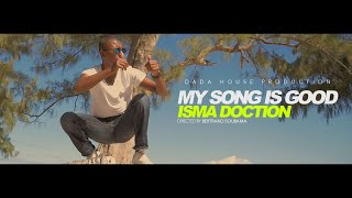 Isma Doction - My Song is Good - Juillet 2017