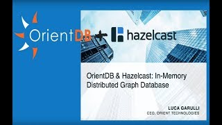 OrientDB & Hazelcast: In-Memory Distributed Graph Database