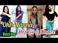 Oh Na Na Na Challenge | Ohh Nanna | Hot Girls Dance on Musically Challenge | Oh nanana song Dance Mp3