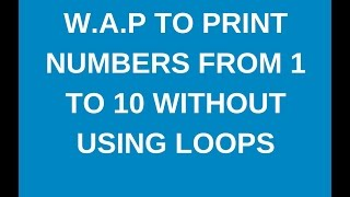 w.a.p to print numbers in java up to10 with out using loops?