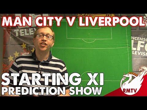 Man City v Liverpool | Starting XI Prediction Show