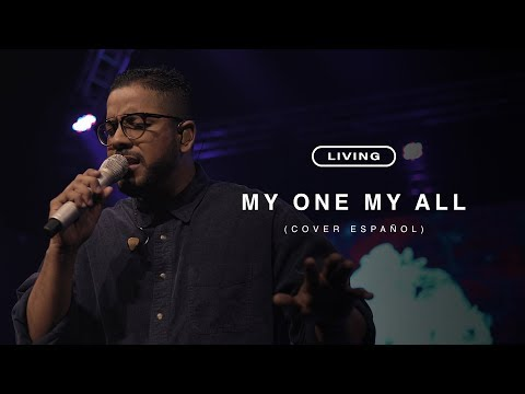 LIVING - My One My All en Español (Jesus Culture ft. Chris McClarney)
