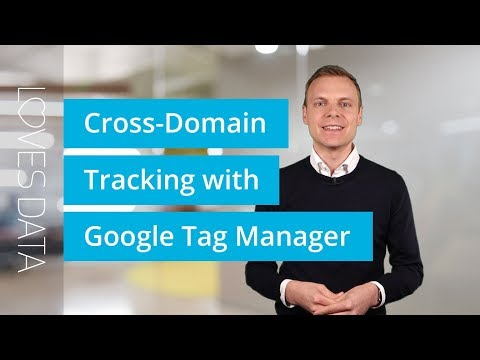 Tutorial // Cross-Domain Tracking with Google Tag Manager