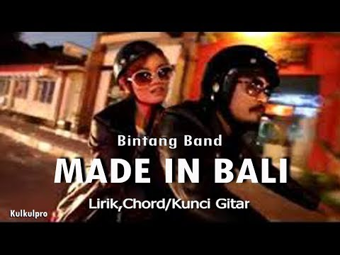 "MADE IN BALI "" Bintang Band (Lirik-Chord/Kunci Gitar)"