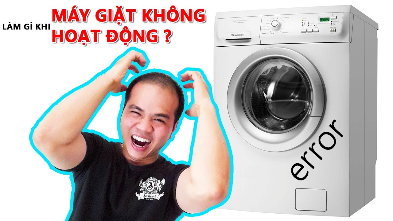 KHẮC PHỤC MÁY GIẶT BÁO LỖI KHÔNG HOẠT ĐỘNG ĐƯỢC – Chu Đặng Phú – Phu's Vlog