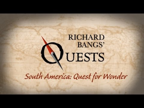 Richard Bangs' South America: Quest for Wonder (Trailer)