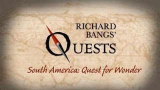 Richard Bangs' South America: Quest for Wonder (Trailer)