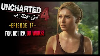 Uncharted 4: A Thief's End Part 17 For Better or Worse (HD) Walkthrough