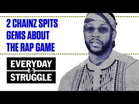 2 Chainz Drops Gems About the Music Industry  Everyday Struggle