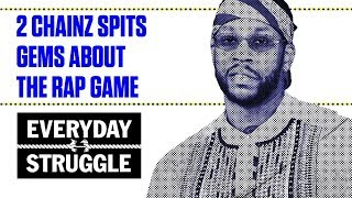 connectYoutube - 2 Chainz Drops Gems About the Music Industry | Everyday Struggle