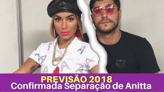 PREVISÃO 2018 CONFIRMADA: ANITTA TERMINA SEU CASAMENTO COM THIAGO