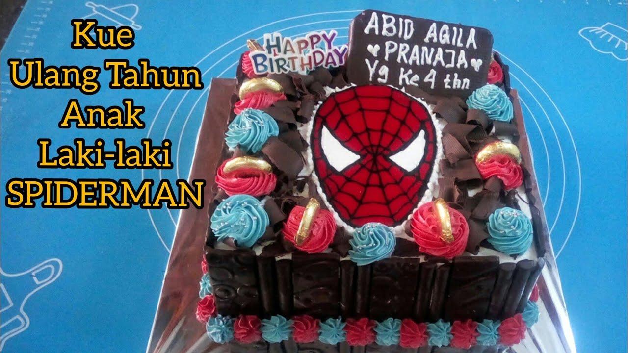 Kue Ulang Tahun Anak Laki Laki Spiderman Youtube