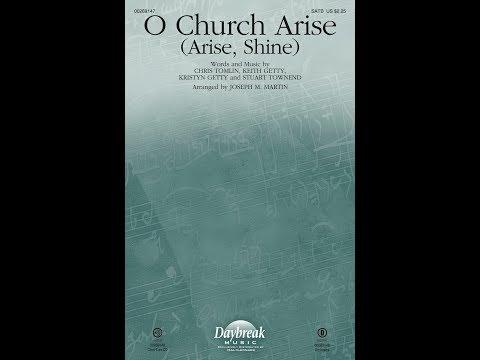 O CHURCH, ARISE (ARISE, SHINE) - Keith and Kristyn Getty/arr. Joseph M. Martin