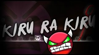Geometry dash-Kiru Ra Kiru(Insane?)-Triaxis