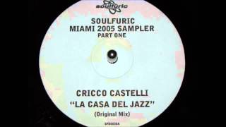 Cricco castelli la casa del jazz   original mix