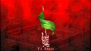 Ya Abbas a.s Ya Abbas a.s