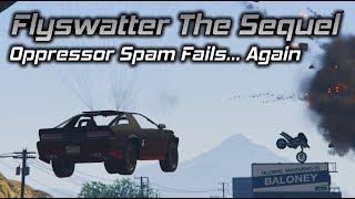 GTA Online: Flyswatter The Sequel, Oppressor Spam Fails... Again