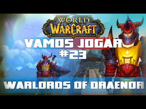 Vamos Jogar World of Warcraft - Warlords of Draenor - Parte 23