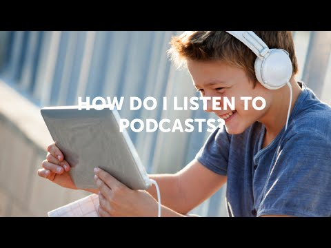 How Do I Listen to Podcasts?