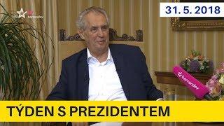 Zeman se zastal protestujících slušných lidí -Týden s prezidentem 31.5.2018