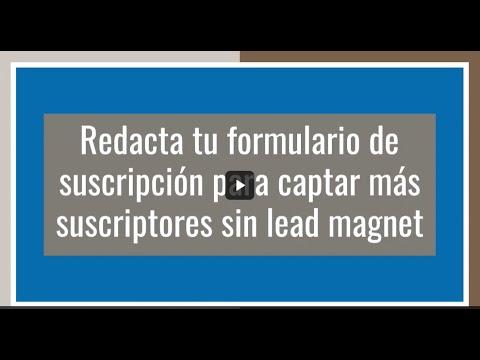 Redacta tu formulario de suscripción para captar más suscriptores sin lead magnet