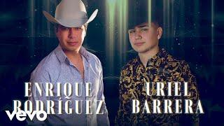 Enrique Rodríguez, Uriel Barrera - Si Quiero Volver (LETRA)