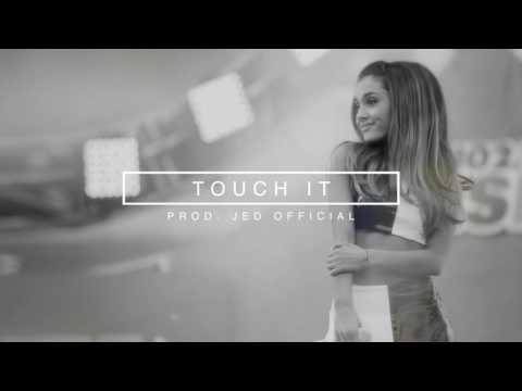 Ariana Grande - Touch It (INSTRUMENTAL) [Prod. Jed Official]