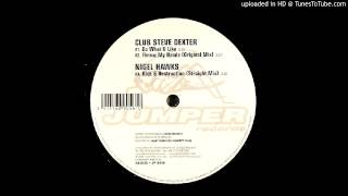 Club Steve Dexter & Nigel Hawks - Throw My Hands
