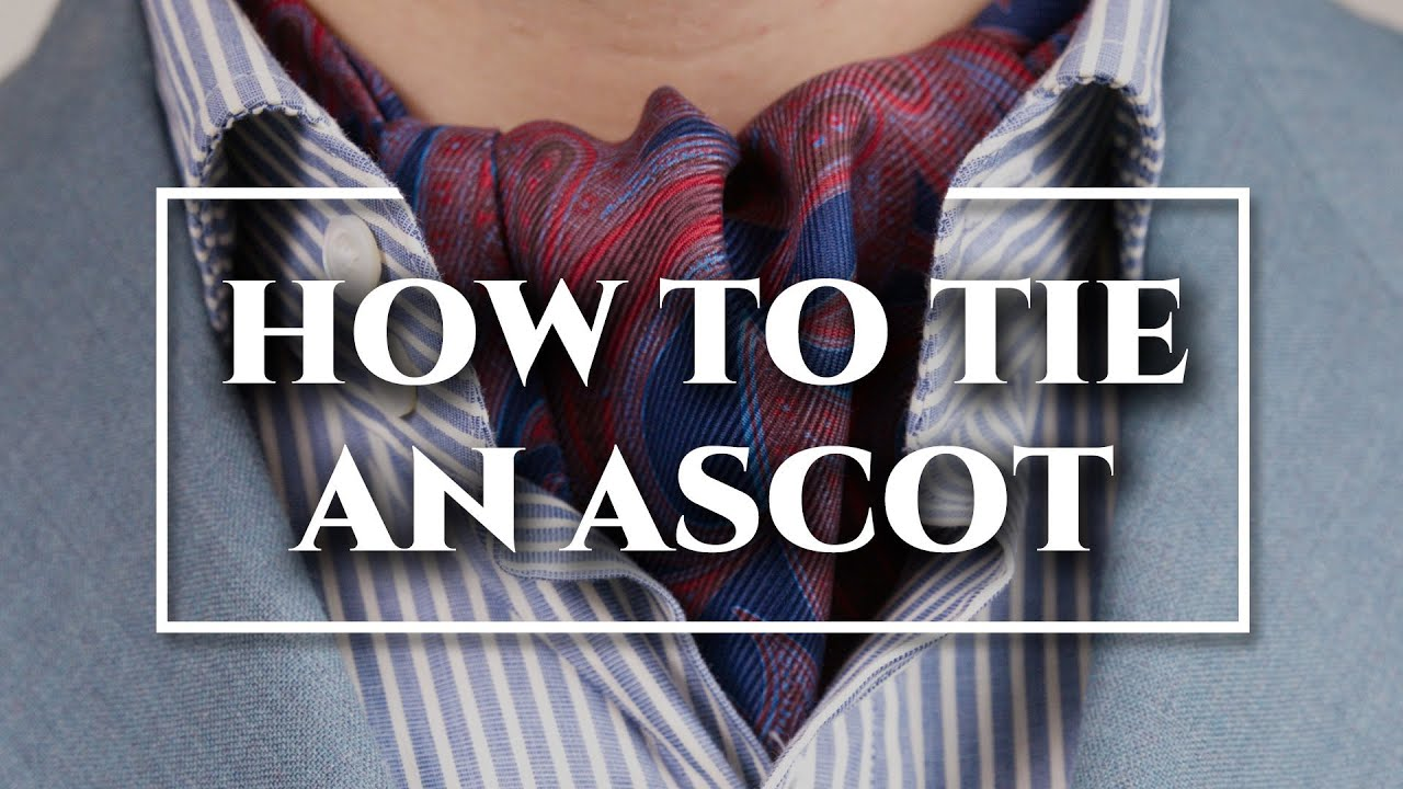 cdceb615dbee How to Tie an Ascot & Cravat 3 Ways + DO's & DON'Ts - YouTube