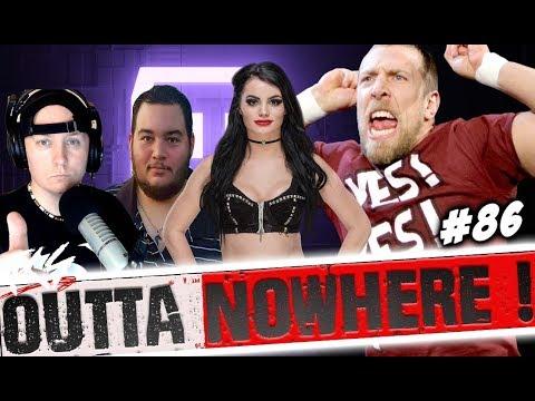 Outta Nowhere ! #86 - Daniel Bryan RETURN !? CM PUNK RAW 25