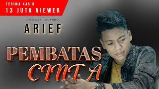 ARIEF - PEMBATAS CINTA | Maafkanlah Sayang Bukan Kutak Cinta ( Official Music Video ) TERBARU 2020