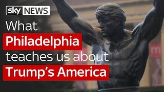What Philadelphia teaches us about Trump's America