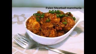 Paleo meatball Manchurian | Paleo / keto chicken Manchurian / Tamil Paleo diet recipes