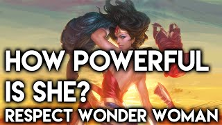 How Powerful Is She? RESPECT: Wonder Woman