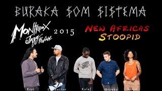 Buraka Som Sistema *2015 Montreux*  Intro/New Africas - Stoopid